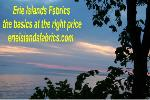 See Erie Islands Fabrics Collections, the Basics at the right price